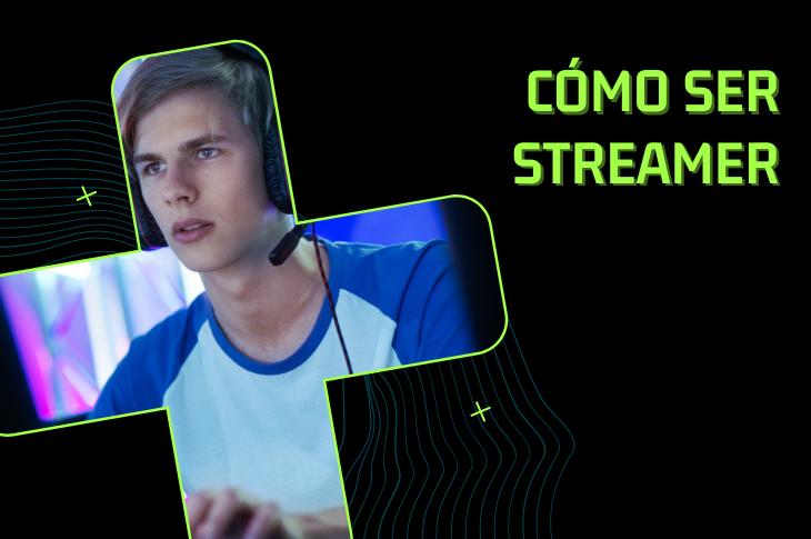 Cómo ser streamer de videojuegos