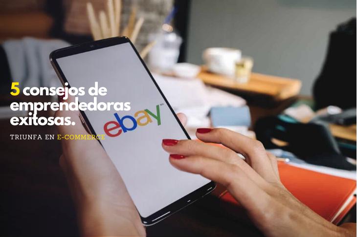 5 consejos de emprendedoras de eBay para el e-Commerce