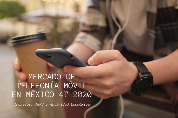 Mercado de Telefonía Móvil en México al 4T-2020 ingresos y ARPU (parte 1)