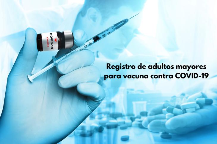 Registro para vacuna contra COVID-19 para adultos mayores inicia