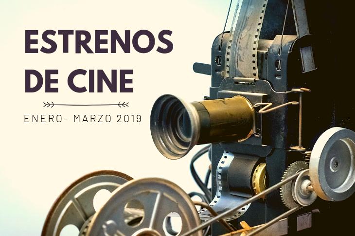 Proximos Estrenos Cine Enero A Marzo 2019 Pandaancha Mx