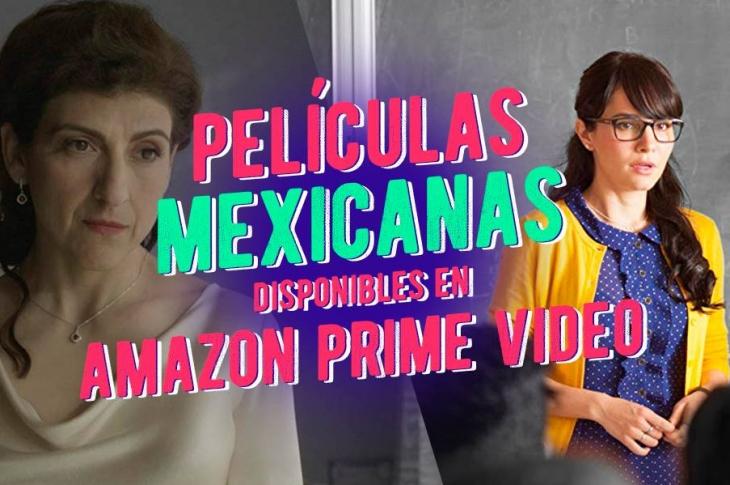 10 películas orgullosamente mexicanas para ver en Amazon Prime Video y Netflix