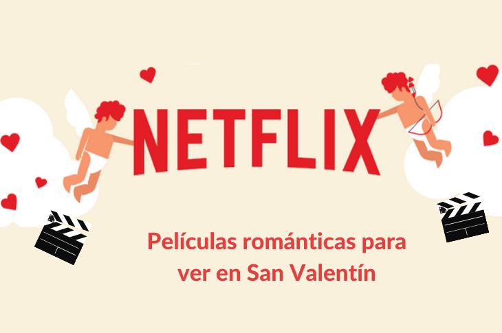 Películas románticas en Netflix para ver en San Valentín