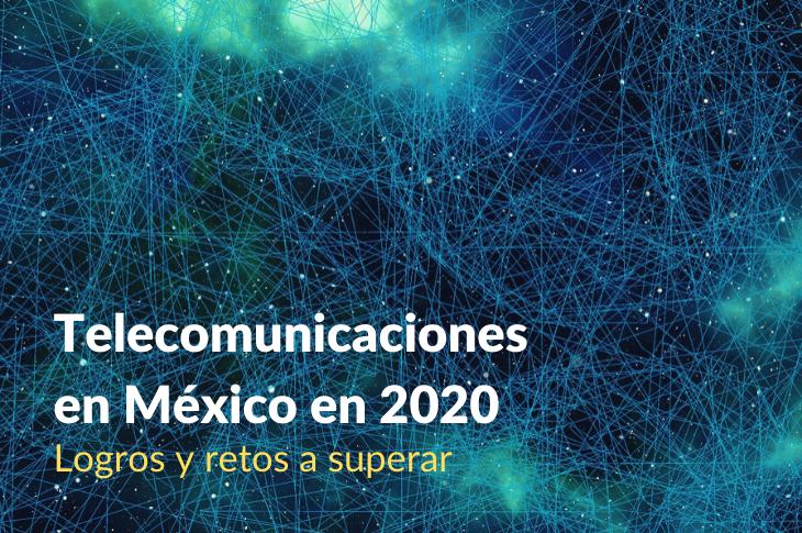 Telecomunicaciones en México en 2020 Logros y retos a superar