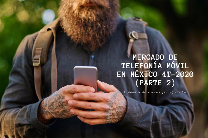 Mercado de Telefonía Móvil en México al 4T-2020 líneas y adiciones (parte 2)