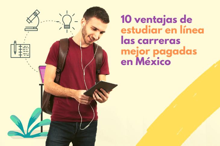 10 ventajas de estudiar en línea una carrera de alta demanda en México