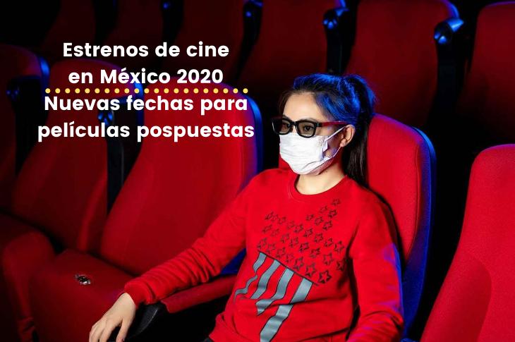 Estrenos de cine en México 2020 nuevas fechas para películas pospuestas