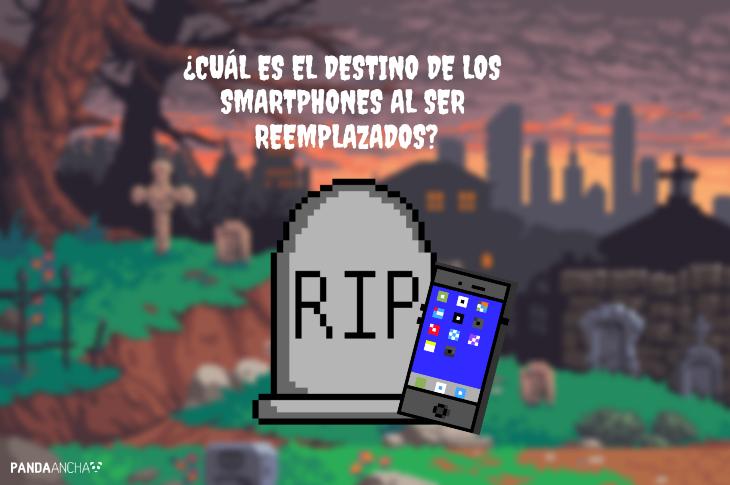 ¿Cuál es el destino de los smartphones al ser reemplazados?