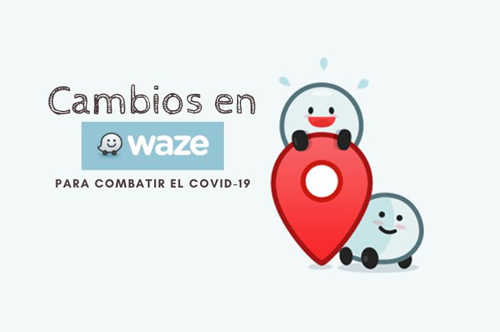 Cambios en la app Waze para combatir el COVID-19