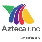 Azteca Uno -2 horas
