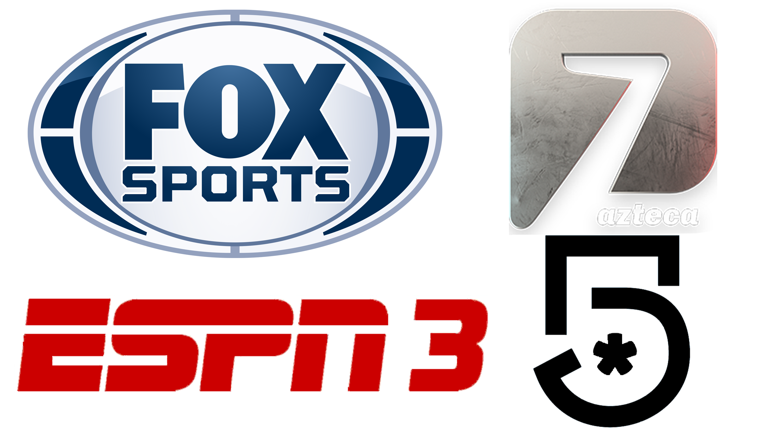 Fox Sports   Azteca 7   Canal 5   ESPN 3
