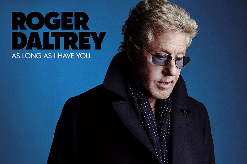 Roger Daltrey – As Long As I Have You