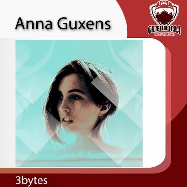 Guerrilla Game Festival Tercera Edición: Anna Guxens