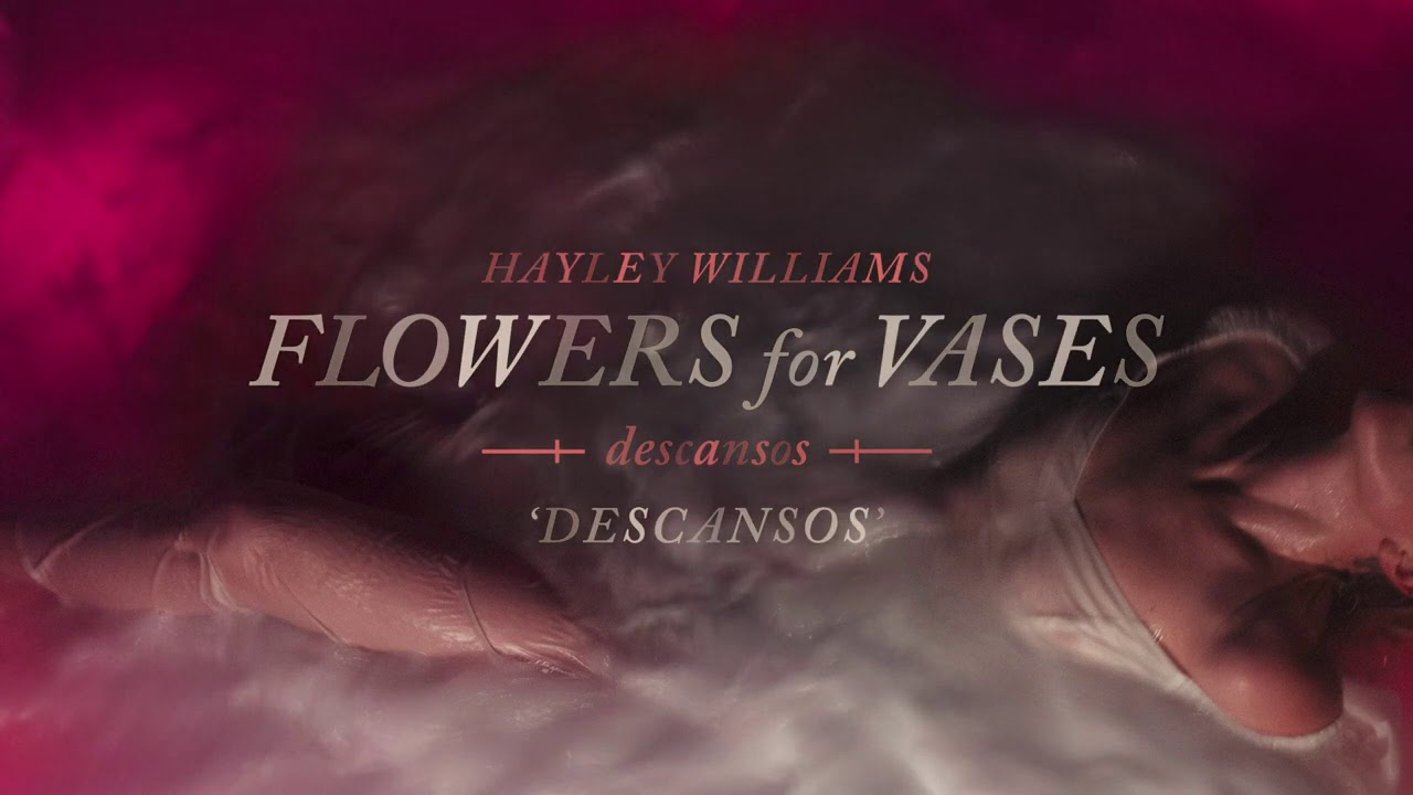 Hayley Williams - Flowers for Vases / Descansos